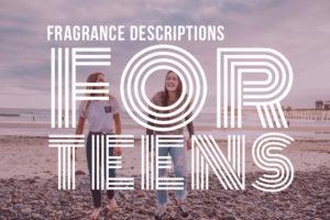 Better Fragrance Description For Teens